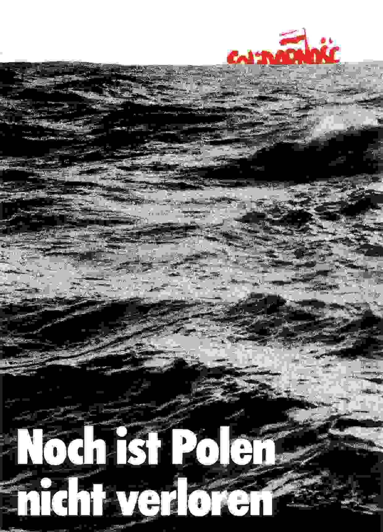 Solidarnosc. Noch ist Polen nicht verloren